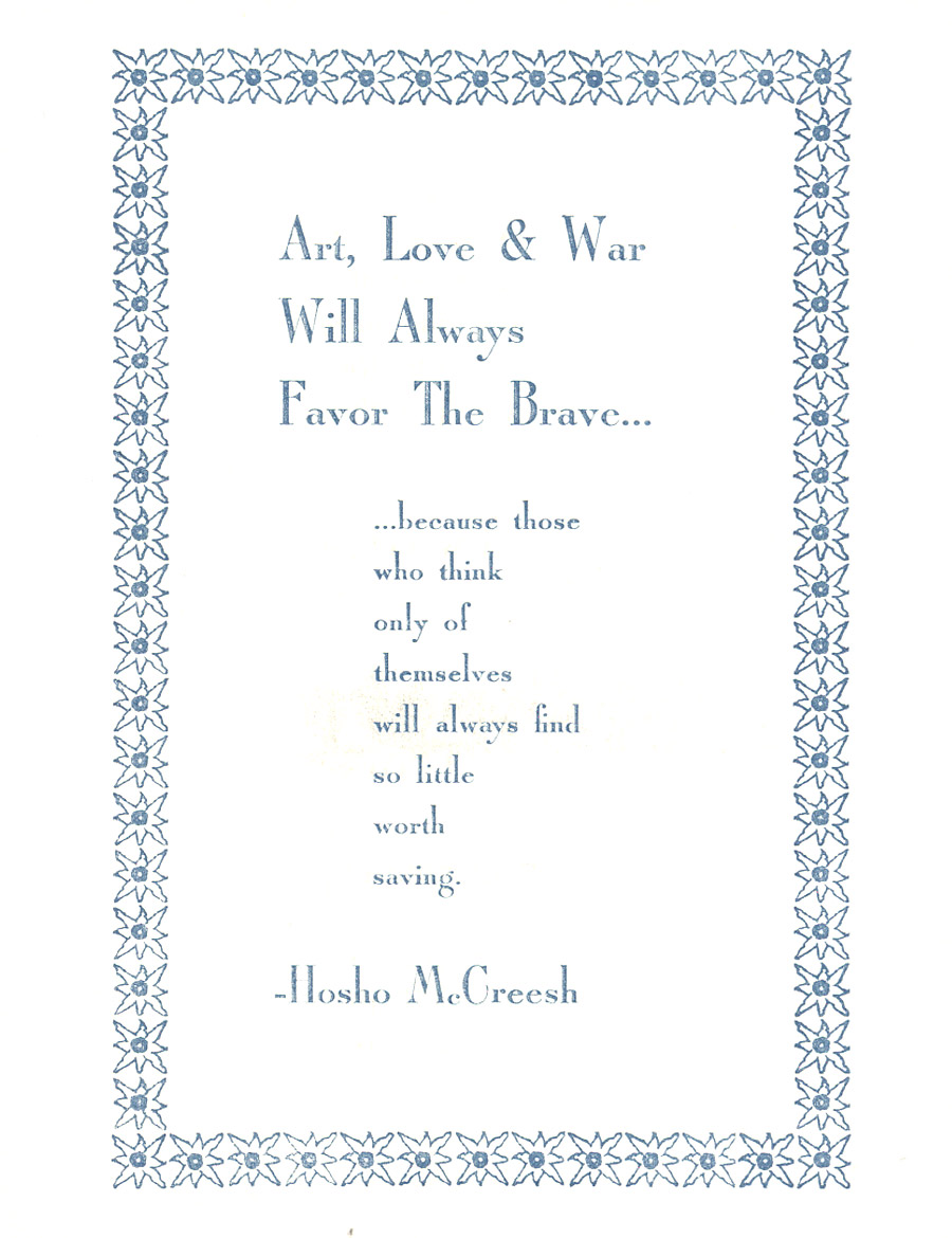 Art, Love & War Will Always Favor The Brave...